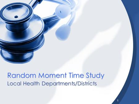 1 Random Moment Time Study Local Health Departments/Districts.