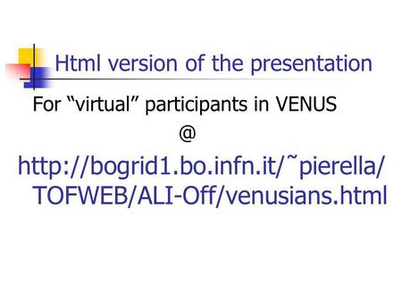 Html version of the presentation For virtual participants in  TOFWEB/ALI-Off/venusians.html.