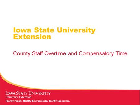 Iowa State University Extension County Staff Overtime and Compensatory Time.