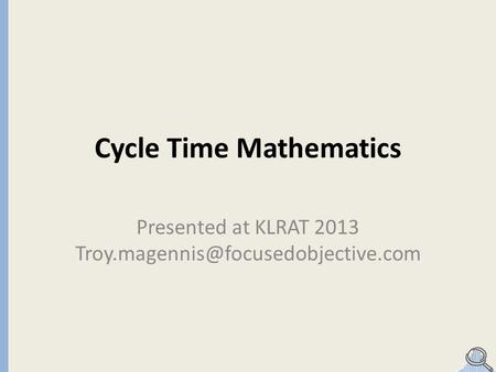 Cycle Time Mathematics Presented at KLRAT 2013