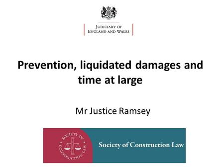 Prevention, liquidated damages and time at large Mr Justice Ramsey.