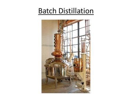 Batch Distillation.