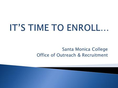 Santa Monica College Office of Outreach & Recruitment.