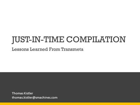 JUST-IN-TIME COMPILATION Lessons Learned From Transmeta Thomas Kistler