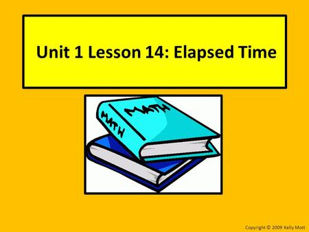 Unit 1 Lesson 14: Elapsed Time