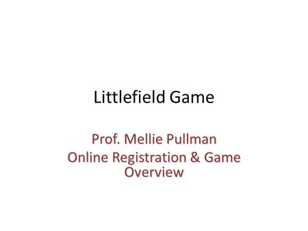 Prof. Mellie Pullman Online Registration & Game Overview