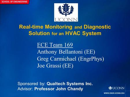 Real-time Monitoring and Diagnostic Solution for an HVAC System ECE Team 169 Anthony Bellantoni (EE) Greg Carmichael (EngrPhys) Joe Grassi (EE) Sponsored.