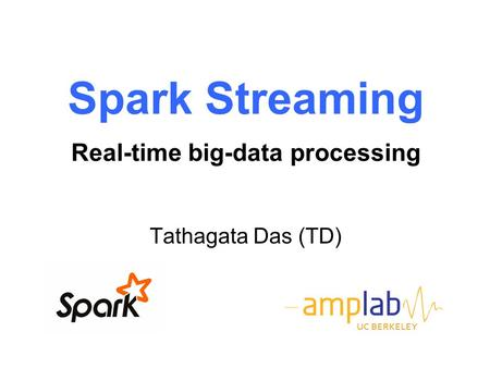 Spark Streaming Real-time big-data processing