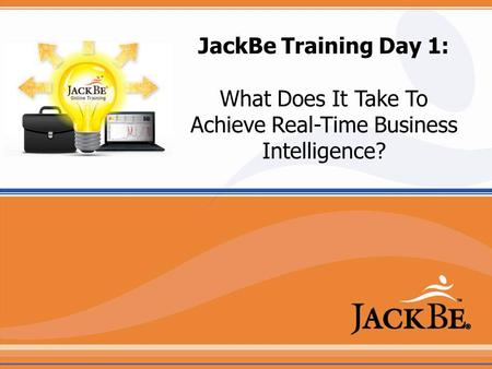 JackBe Training Day 1: What Does It Take To Achieve Real-Time Business Intelligence?