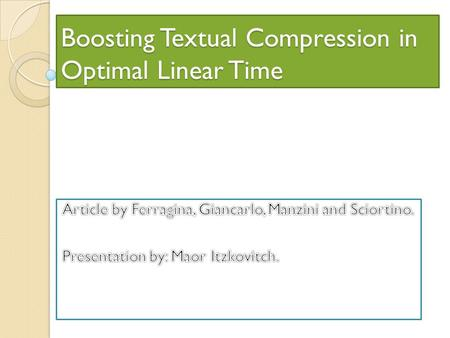 Boosting Textual Compression in Optimal Linear Time.