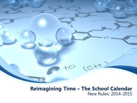 Reimagining Time – The School Calendar New Rules: 2014-2015.