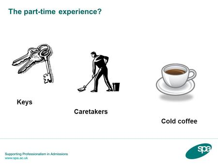 The part-time experience? Keys Caretakers Cold coffee.