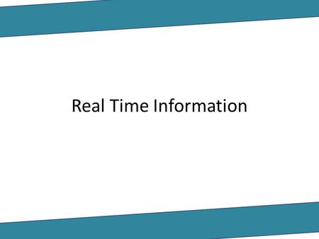 Real Time Information.