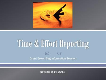 Grant Brown Bag Information Session November 14, 2012.