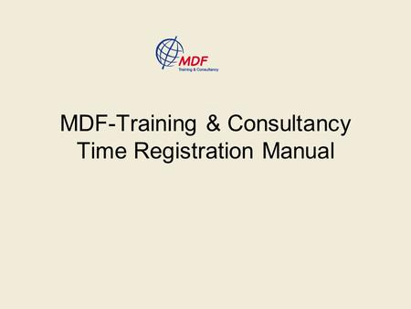 MDF-Training & Consultancy Time Registration Manual.