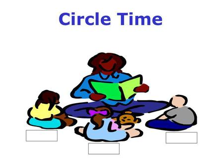 Circle Time. Everyone goes to circle and sits on their seat.