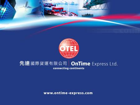 On Time Malaysia Office On Time Malaysia is the Malaysian subsidiary of the Hong Kong based On Time group, which maintains 29 offices throughout the Far.
