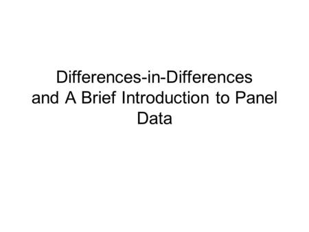 Differences-in-Differences and A Brief Introduction to Panel Data.