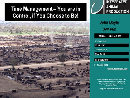 © IAP Pty Ltd 1 Time Management – You are in Control, if You Choose to Be!