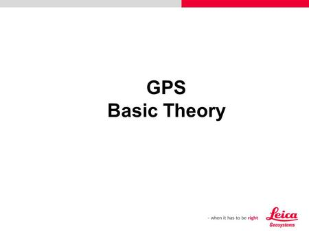 GPS Basic Theory. GPS General Characteristics GPS System Components Outline Principle: Range Position Range Determination from: Code Observations Phase.