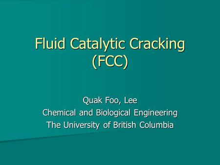 Fluid Catalytic Cracking (FCC)