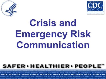 Crisis and Emergency Risk Communication. Course Overview.