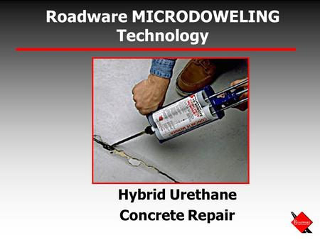 Roadware MICRODOWELING Technology Hybrid Urethane Concrete Repair.