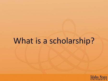 What is a scholarship?. A scholarship is a financial award given to a student on the basis of academic achievement and promise.