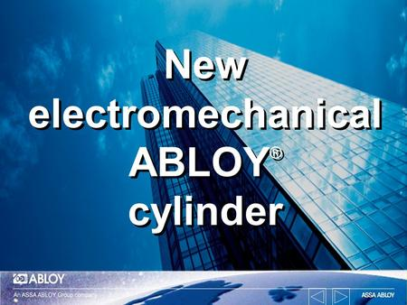 New electromechanical ABLOY ® cylinder New electromechanical ABLOY ® cylinder.
