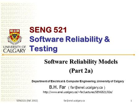 SENG521 (Fall SENG 521 Software Reliability & Testing Software Reliability Models (Part 2a) Department of Electrical & Computer.