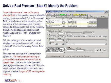 Solve a Real Problem - Step #1 Identify the Problem I want to know where I need to focus my attention first. In this case Im using a reliability analysis.