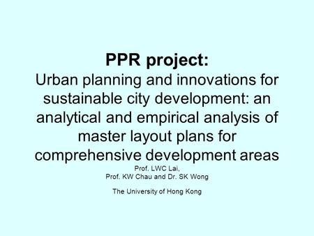 PPR project: Urban planning and innovations for sustainable city development: an analytical and empirical analysis of master layout plans for comprehensive.