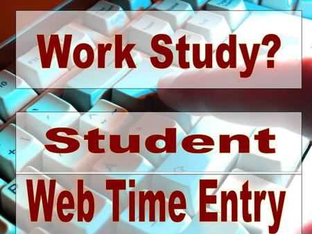 WebHopper, Student Timesheets, and You Students use WebHopper to submit timesheets electronically for approval. Supervisors will use WebHopper to approve.