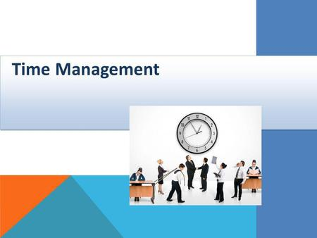 Time Management Time Management. Task 1 Which of the following time management types are you? While intended as fun, this time management exercise may.