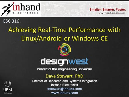 Dave Stewart, PhD Director of Research and Systems Integration InHand Electronics  Achieving Real-Time Performance with.