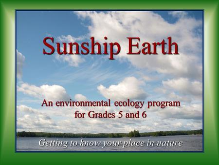 Sunship Earth An environmental ecology program for Grades 5 and 6