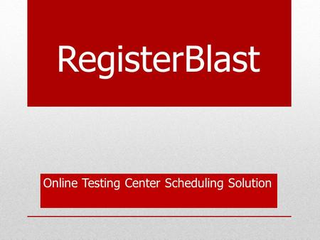 Online Testing Center Scheduling Solution RegisterBlast.