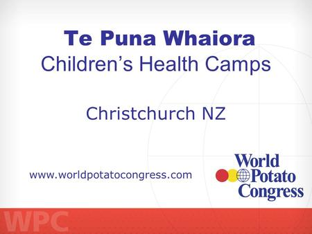 Te Puna Whaiora Childrens Health Camps www.worldpotatocongress.com Christchurch NZ.