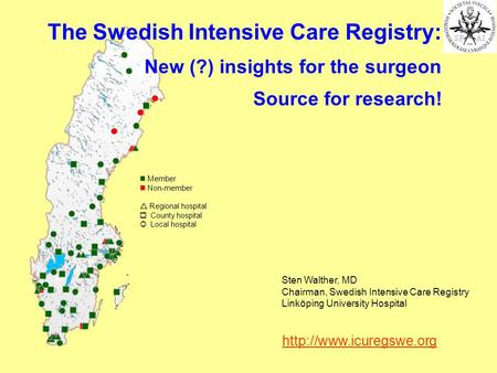Member Non-member Regional hospital County hospital Local hospital The Swedish Intensive Care Registry: New (?) insights for the surgeon Source for research!