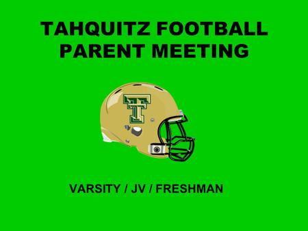 TAHQUITZ FOOTBALL PARENT MEETING