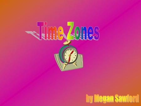 Time Zones by Megan Sawford.