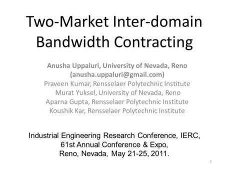 Two-Market Inter-domain Bandwidth Contracting Anusha Uppaluri, University of Nevada, Reno Praveen Kumar, Rensselaer Polytechnic.