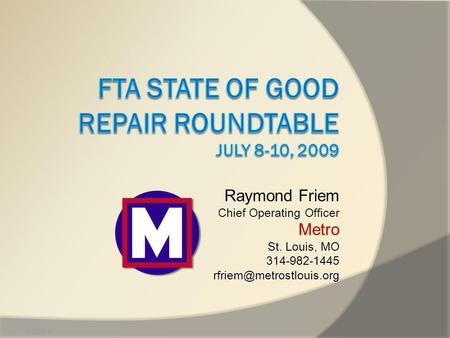 Raymond Friem Chief Operating Officer Metro St. Louis, MO 314-982-1445 6/2/2014.