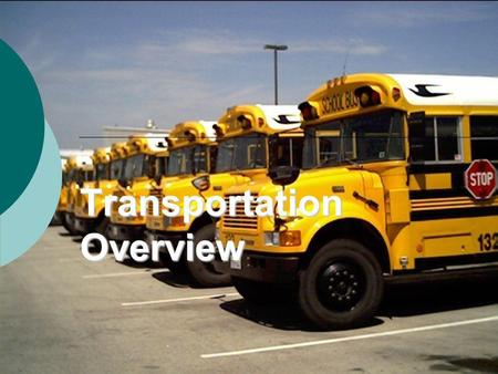 Transportation Overview. Transportation East 428-2450.