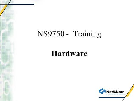 NS9750 - Training Hardware. NS9750 System Overview.