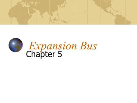 Expansion Bus Chapter 5.