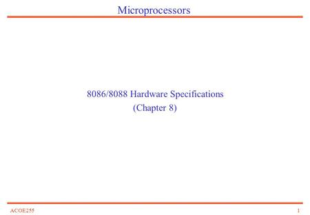 ACOE2551 Microprocessors 8086/8088 Hardware Specifications (Chapter 8)