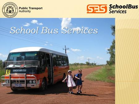 School Bus Services. Our aim is to provide eligible students with transport assistance to/from school. Transport assistance can be in the form of contracted.