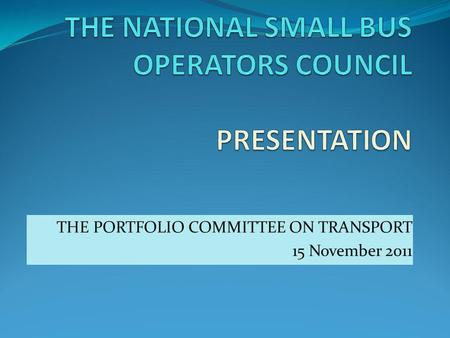 THE PORTFOLIO COMMITTEE ON TRANSPORT 15 November 2011.