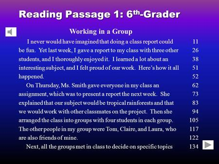 Reading Passage 1: 6 th -Grader Working in a Group I never would have imagined that doing a class report could be fun. Yet last week, I gave a report to.